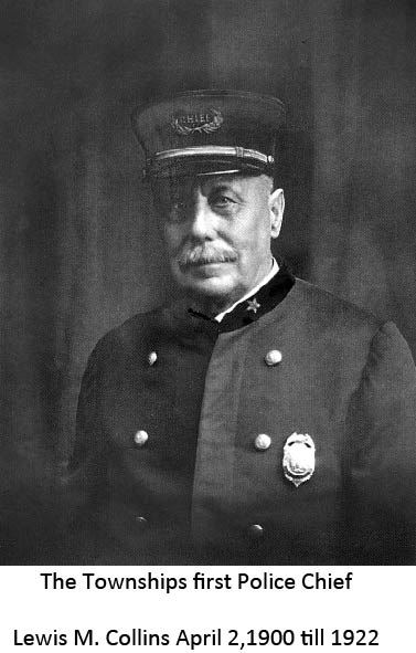 Lewis M. Collins the Townships first Police Chief